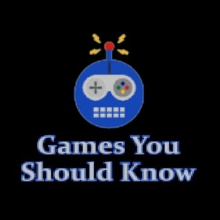 Games You Should Know Podcast