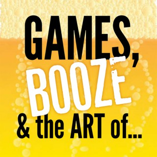 Games, Booze and the Art of...