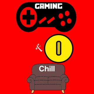 Gaming and Chill