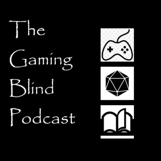 The Gaming Blind Podcast