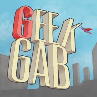 Geek Gab!
