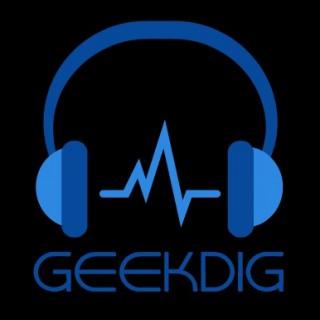 GeekDig Podcast