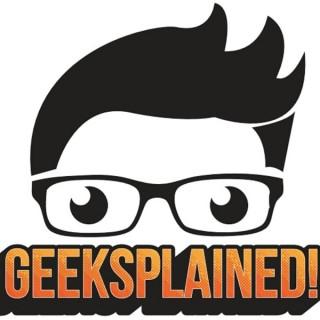 Geeksplained Podcast