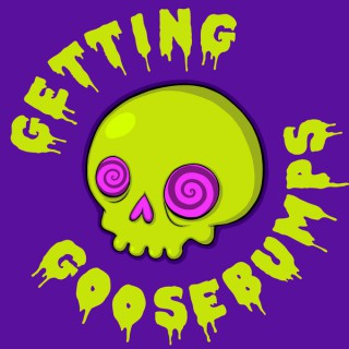 Getting Goosebumps Podcast