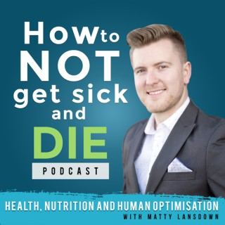 How To Not Get Sick And Die