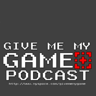 Give Me My Game podcast!