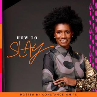 How to Slay