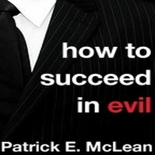 How to Succeed in Evil: The Novel
