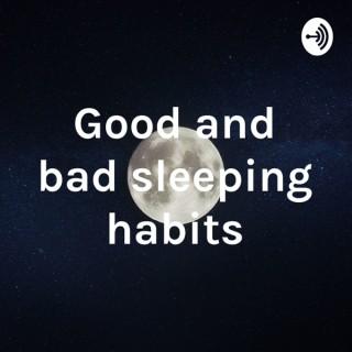 Good and bad sleeping habits