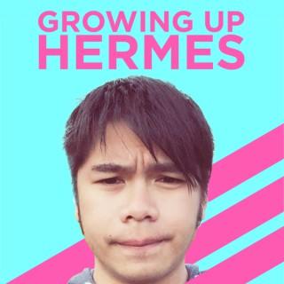 Growing Up Hermes