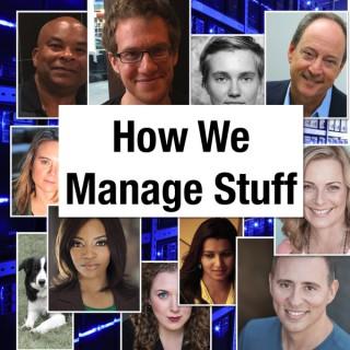 How We Manage Stuff