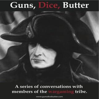 Guns, Dice, Butter