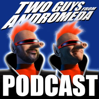 Guys From Andromeda Podcast - The official Two Guys Space Venture Podcast!
