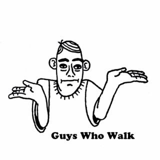 Guys Who Walk Podcast
