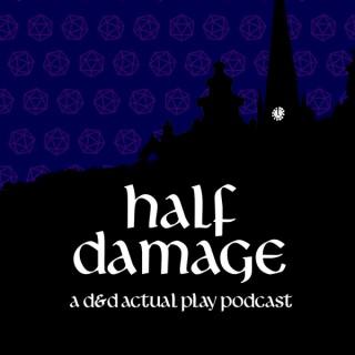 Half Damage Podcast