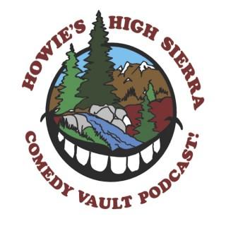 Howie's High Sierra Comedy Vault