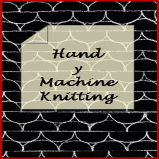 Hand y Machine Knitting