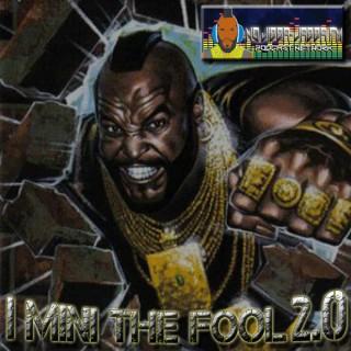 I Mini The Fool 2.0 - NoJibbaJabbaFM.com