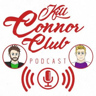 Kill Connor Club Podcast
