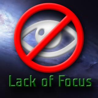 Lack of Focus Podcast