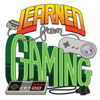 Learned from Gaming Podcast