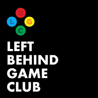 Left Behind Game Club: A Video Game Podcast