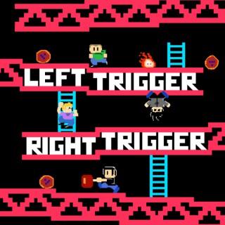 Left Trigger Right Trigger