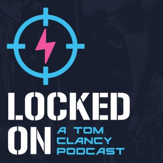 Locked On: A Tom Clancy Podcast