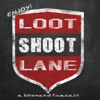 Loot Shoot Lane - A Blizzard Fancast
