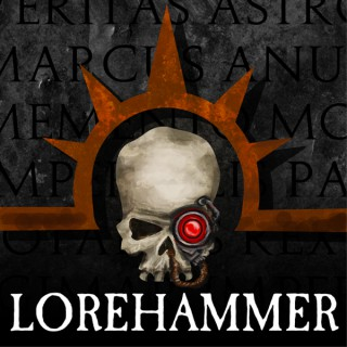 Lorehammer - A Warhammer 40k Podcast