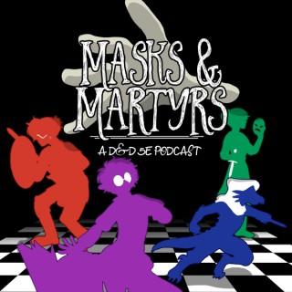 Masks & Martyrs