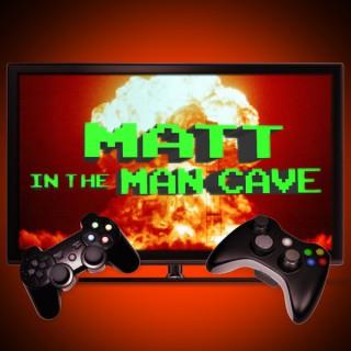 Matt In The Man Cave