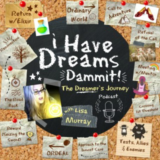 I Have Dreams Dammit!