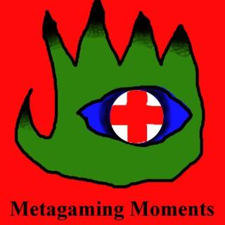 Metagaming Moments