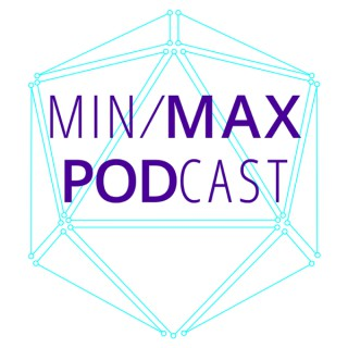 Min-Max Podcast