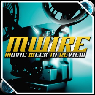 Movie Week in Review