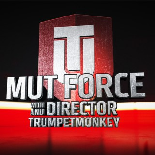 MUT Force with Director & Trumpetmonkey