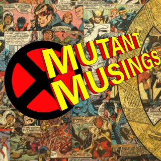 Mutant Musings
