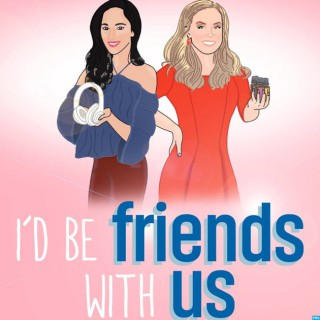 I'd Be Friends With US