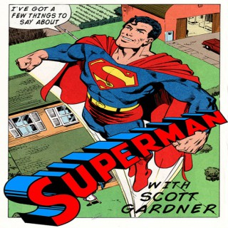 I've Got A Few Things To Say About Superman