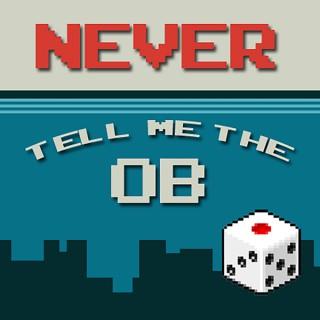 Never Tell Me the Ob!