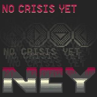 No Crisis Yet!