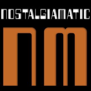 Nostalgiamatic