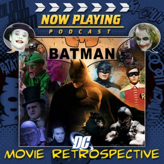 Now Playing: The Batman Movie Retrospective
