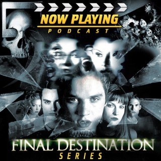 Now Playing: The Final Destination Retrospective Series