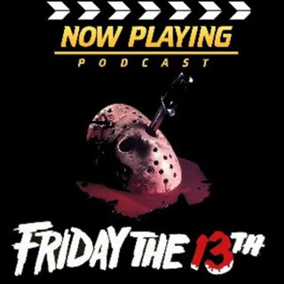 Now Playing: The Friday the 13th Retrospective Series