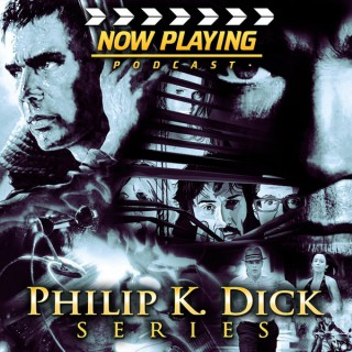 Now Playing: The Philip K. Dick Retrospective Series
