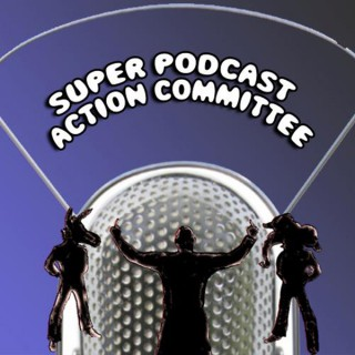 Past Episodes – Super Podcast Action Committee (Inactive) – KNGI Network