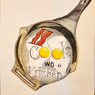 II Cooks w/o a Kitchen