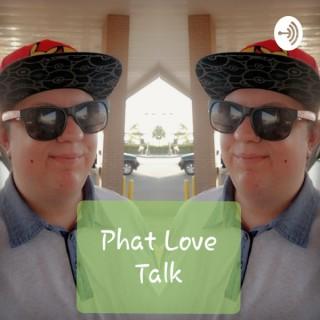 Phat Love Talk